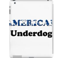 American Underdog - Disabled Yet Empowered iPad Case/Skin