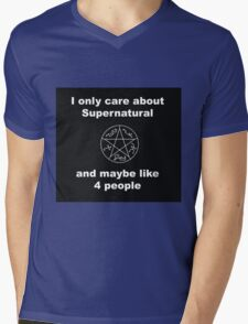 I only care about supernatural... and maybe like 4 people Mens V-Neck T-Shirt