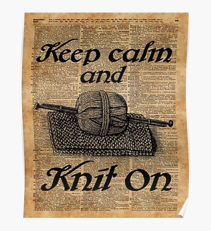 Keep Calm And Knit On Poster