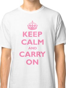 KEEP CALM and CARRY ON  Classic T-Shirt
