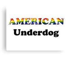 American Underdog - Free To Be Canvas Print