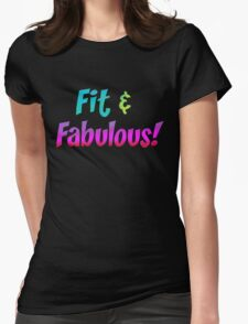 Fit and Fabulous Womens Fitted T-Shirt