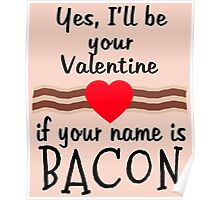 Anti Valentine BACON Funny Design Poster