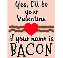 Anti Valentine BACON Funny Design Photographic Print