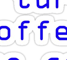 I turn coffee into code - blue Sticker