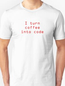 I turn coffee into code - red T-Shirt