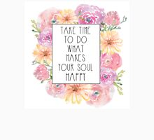 Take Time To Do What Makes Your Soul Happy T-Shirt