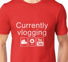 Currently Vlogging - YouTube Unisex T-Shirt