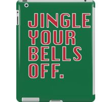 Jingle Your Bells Off iPad Case/Skin