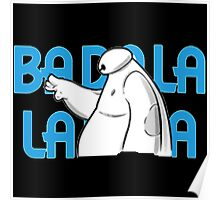 Baymax BA Da La La  Poster