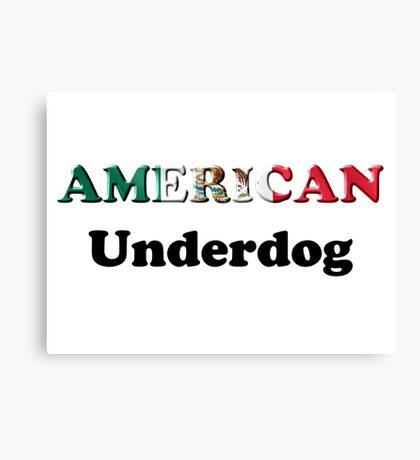 American Underdog - Mexico Canvas Print