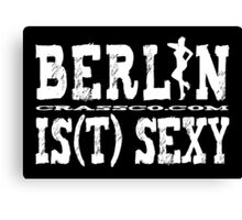 Berlin is(t) sexy Canvas Print