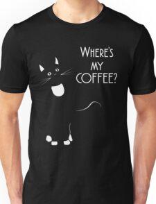 Where's my COFFEE? Unisex T-Shirt