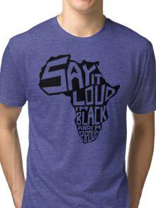 SAY IT LOUD: Africa Tri-blend T-Shirt