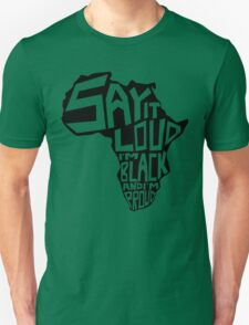 SAY IT LOUD: Africa Unisex T-Shirt