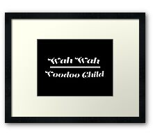 Wah Wah - Voodoo Child Framed Print
