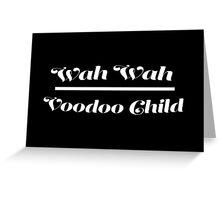 Wah Wah - Voodoo Child Greeting Card