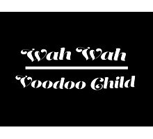 Wah Wah - Voodoo Child Photographic Print