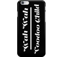 Wah Wah - Voodoo Child iPhone Case/Skin