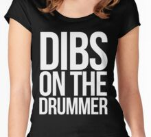 Dibs on the dummer Women's Fitted Scoop T-Shirt