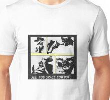 Cowboy Bebop - See you space cowboy... Unisex T-Shirt