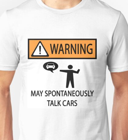 Spontaneously Talks About Cars Unisex T-Shirt
