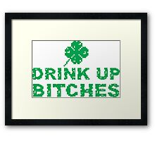 Drink Up, St Paddy's Day Humorous  T-shirt Framed Print