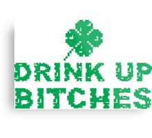 Drink Up, St Paddy's Day Humorous  T-shirt Metal Print