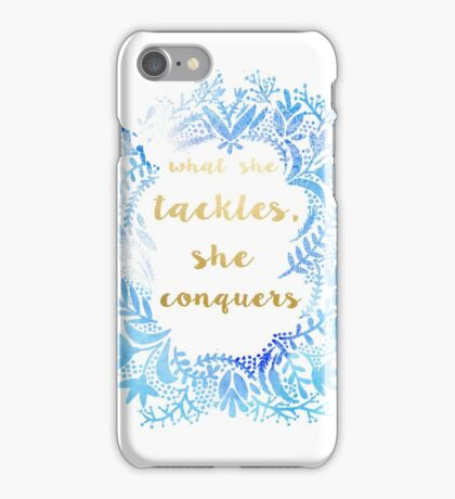 What She Tackles She Conquers iPhone Case/Skin