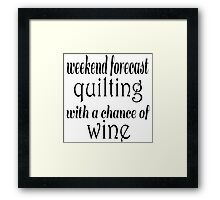 Quilting and Wine Framed Print