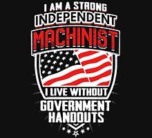 Strong Independent Machinist Unisex T-Shirt