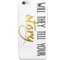 Will They Tell Your Story Hamilton Quote iPhone Case/Skin
