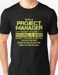 Being A Project Manager Is Easy Like Riding A Bike Unisex T-Shirt