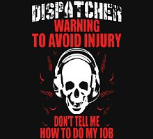 Dispatcher Warning T-shirt Unisex T-Shirt