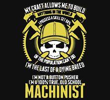 I Am A Machinist Unisex T-Shirt
