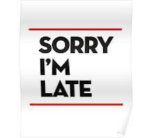 Sorry, I'm Late Poster