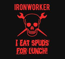 Ironworker - I Eat Spuds for Lunch Unisex T-Shirt