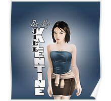 Be My Valentine - Jill Valentine Poster