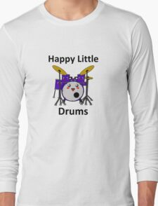 Happy Little Drums Long Sleeve T-Shirt
