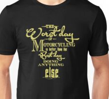 Motorcycling Wins Every Time Unisex T-Shirt