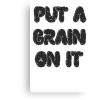 Put a Brain On It! Canvas Print
