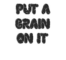 Put a Brain On It! Photographic Print