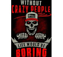 Without Crazy people skull design Photographic Print