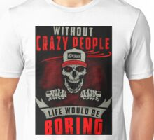 Without Crazy people skull design Unisex T-Shirt
