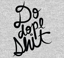 Do Dope Shit Kanye Inspiration Rap EDM Typography  Unisex T-Shirt