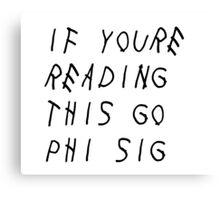 Phi Sigma Sigma - Drake Canvas Print