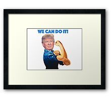 Donald, we can do it Framed Print