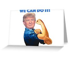 Donald, we can do it Greeting Card