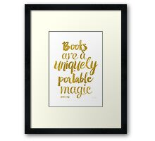 Gold - Books are a uniquely portable magic Framed Print