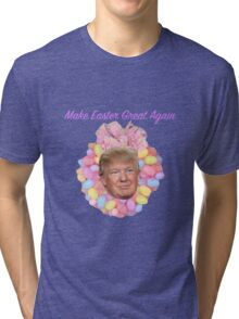Donald, Make Easter Great Again Tri-blend T-Shirt